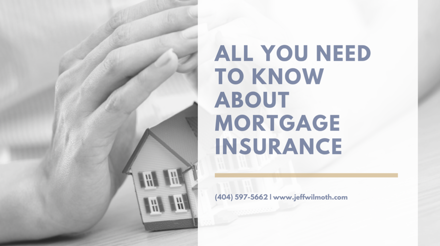 Atlanta Mortgage Lender - All You Need to Know About Mortgage Insurance